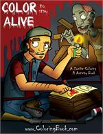 Color to stay Alive A Zombie Coloring & Activity Book