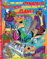 The Most Dynamite Hip Hop Coloring Book on the Planet Probably the Universe