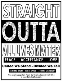 Straight Outta All Lives Matter - Free Coloring Book Page